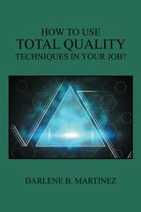 How to Use Total Quality Techniques in Your Job?