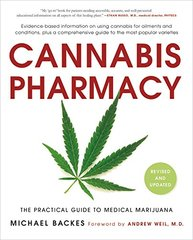 Cannabis Pharmacy: The Practical Guide to Medical Marijuana -- Revised and Updated