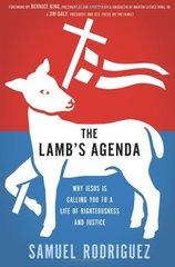 The Lamb's Agenda: Why Jesus Is Calling You to a Life of Righteousness and Justice