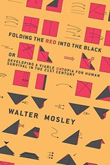 Folding the Red into the Black: Or Developing a Viable Untopia for Human Survival in the 21st Century
