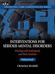 Interventions for Serious Mental Disorders: Working with Individuals and Their Families