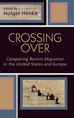 Crossing Over: Comparing Recent Migration In The United States And Europe