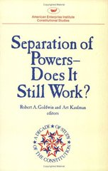 Separation of Powers-Does It Still Work
