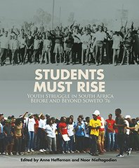 Students Must Rise: Youth Struggle in South Africa Before and Beyond Soweto '76