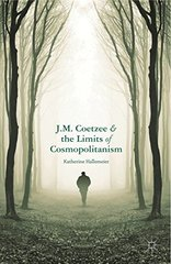 J. M. Coetzee and the Limits of Cosmopolitanism