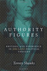 Authority Figures: Rhetoric and Experience in John Locke's Political Thought