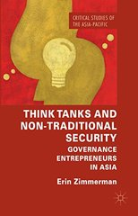 Think Tanks and Non-Traditional Security: Governance Entrepreneurs in Asia
