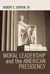 Moral Leadership And the American Presidency