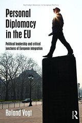 Personal Diplomacy in the EU: Political Leadership and Critical Junctures of European Integration