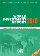 World Investment Report 2010: Investing in a Low-Carbon Economy