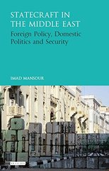 Statecraft in the Middle East: Foreign Policy, Domestic Politics and Security