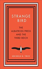 Strange Bird: The Albatross Press and the Third Reich