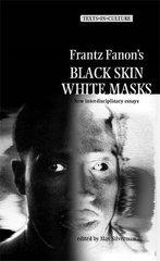 Frantz Fanon's Black Skin, White Masks: New Interdisciplinary Essays