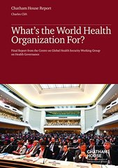 What's the World Health Organization For?: Final Report from the Centre on Global Health Security Working Group on Health Governance