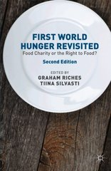First World Hunger Revisited: Food Charity or the Right to Food?
