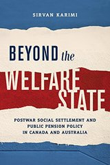 Beyond the Welfare State: Postwar Social Settlement and Public Pension Policy in Canada and Australia