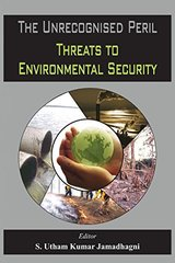 The Unrecognised Peril: Threats to Environmental Security