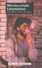 Revolution Unending: Afghanistan : 1979 To Present