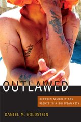 Outlawed: Between Security and Rights in a Bolivian City