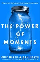 The Power of Moments: Why Certain Moments Have Extraordinary Impact