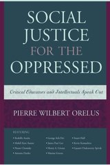 Social Justice for the Oppressed: Critical Educators and Intellectuals Speak Out