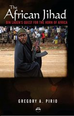 The African Jihad: Bin Laden's Quest for the Horn of Africa