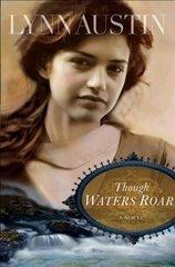 Though Waters Roar by Austin, Lynn