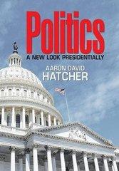 Politics: A New Look Presidentially