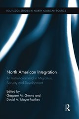 North American Integration: An Institutional Void in Migration, Security and Development