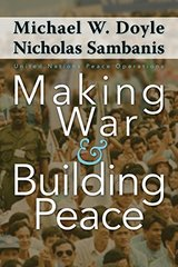 Making War & Building Peace: United Nations Peace Operations