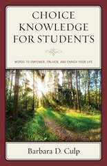 Choice Knowledge for Students: Words to Empower, Enliven, and Enrich Your Life