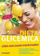 Dieta Glicemica/ Glycemic Diets: Como Adelgazar Disfrutando