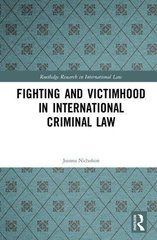 Fighting and Victimhood in International Criminal Law