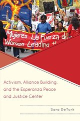 Activism, Alliance Building, and the Esperanza Peace and Justice Center