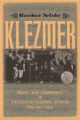 Klezmer: Music and Community in Twentieth-Century Jewish Philadelphia