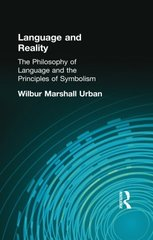 Language and Reality: The Philosophy of Language and the Principles of Symbolism