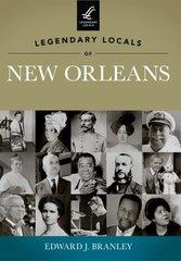 Legendary Locals of New Orleans: Louisiana