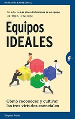 Equipos ideales/ The Ideal Team Player: Como Reconocer Y Cultivar Las Tres Virtudes Esenciales