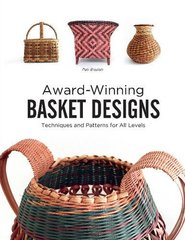 Award-Winning Basket Designs: Techniques and Patterns for All Levels