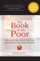 The Book of the Poor: Who They Are, What They Say, and How to End Their Poverty