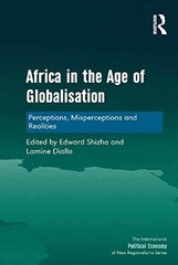 Africa in the Age of Globalisation: Perceptions, Misperceptions and Realities