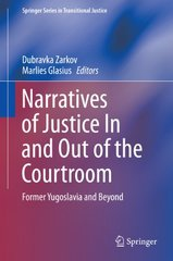 Narratives of Justice In and Out of the Courtroom: Former Yugoslavia and Beyond