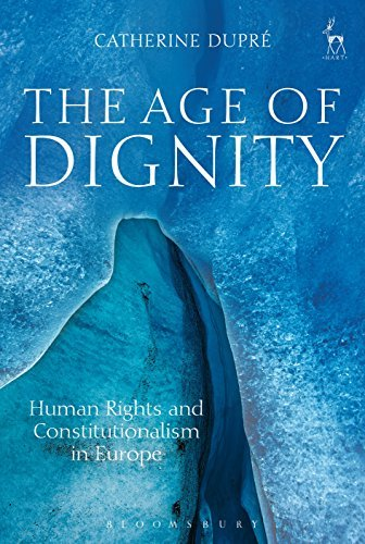The Age of Dignity: Human Rights and Constitutionalism in Europe