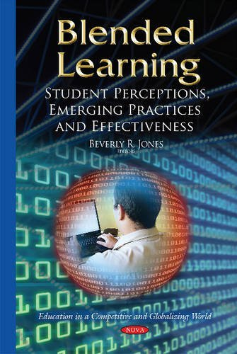 Blended Learning: Student Perceptions, Emerging Practices and Effectiveness