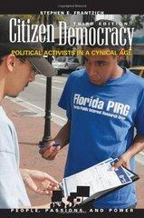 Citizen Democracy: Political Activism in a Cyncial Age