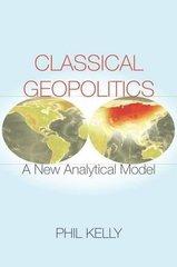 Classical Geopolitics: A NewAnalyticalModel