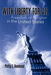 With Liberty for All: Freedom of Religion in the Unted States