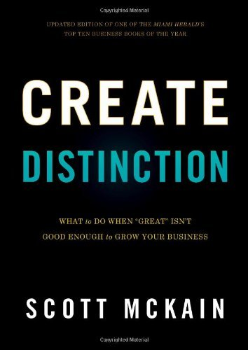 """Create Distinction: What to Do When """"Great"""" Isn't Good Enough to Grow Your Business"""