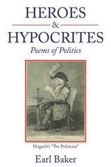 Heroes & Hypocrites: Poems of Politics