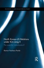 North Korea - US Relations Under Kim Jong II: The Quest for Normalization?